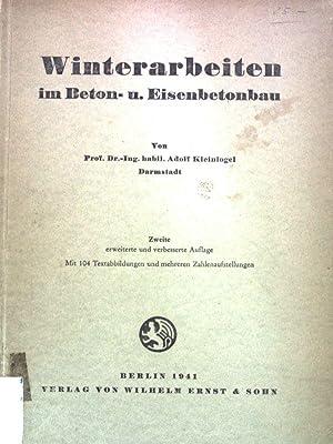 Winterarbeiten im Beton-u. Eisenbetonbau;: Kleinlogel, Adolf: