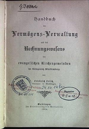 Handbuch der Vermögens-Verwaltung und des Rechnungswesens der evangelischen Kirchengemeinden im ...