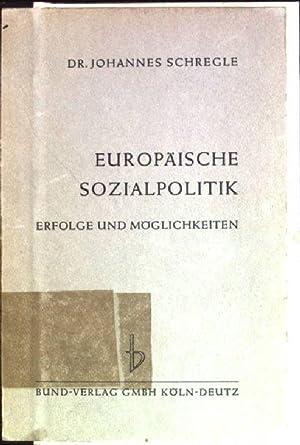 Europäische Sozialpolitik: Erfolge und Möglichkeiten: Schregle, Johannes: