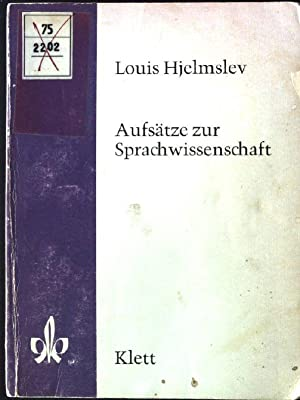 Aufsätze zur Sprachwissenschaft. Hrsg. d. dt. Fassung: Hjelmslev, Louis: