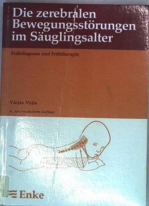 Die zerebralen Bewegungsstörungen im Säuglingsalter : Frühdiagnose und Frühtherapie.: Vojta, Václav: