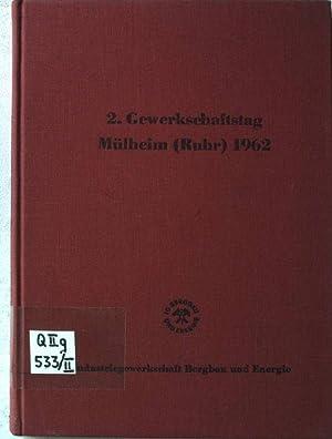 2.Gewerkschaftstag der IG Bergbau und Energie. 1962. Protokoll.: IG Bergbau (Hrsg.):