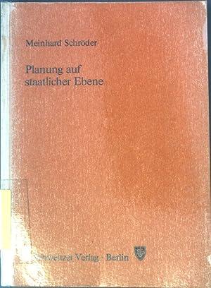 Planung auf staatlicher Ebene : rechtsstaatl. u. demokrat. Aspekte; zugleich e. Stellungnahme zu d....