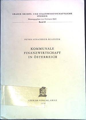 Kommunale Finanzwirtschaft in Österreich Grazer Rechts- und: Schachner-Blazizek, Peter: