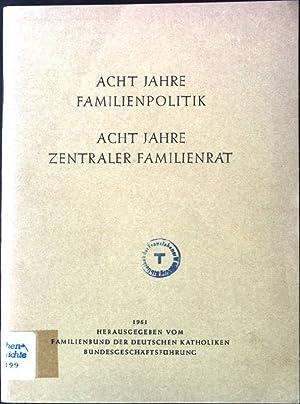 Acht Jahre Familienpolitik, Acht Jahre zentraler Familienrat: Familienbund der Deutschen