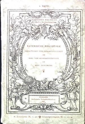 Martinus Balticus: Ein Humanisten Leben aus dem 16. Jahrhundert Bayerische Bibliothek, 1. Band: ...
