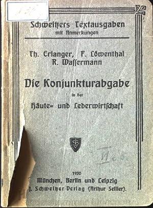 Die Konjunkturabgabe in der Häute- und Lederwirtschaft: Erlanger, Th., F.