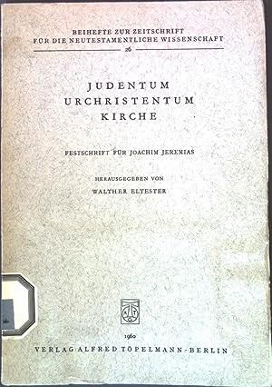 Judentum Urchristentum Kirche - Festschrift für Joachim: Eltester (Hrsg.), Walther: