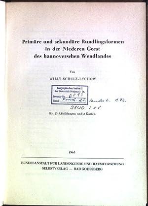 Primäre und sekundäre Rundlingsformen in der Niederen Geest des hannoverschen Wendlands Forschungen...