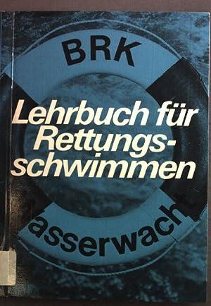 Lehrbuch für Rettungsschwimmen: Bayerisches Rotes Kreuz,Präsidium