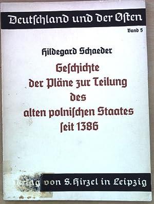 Geschichte der Pläne zur Teilung des alten polnischen Staates seit 1386 Deutschland und der Osten, ...