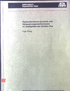Hydrochemische Dynamik und Versauerungsmechanismen im Quellgebiet der: Haag, Ingo: