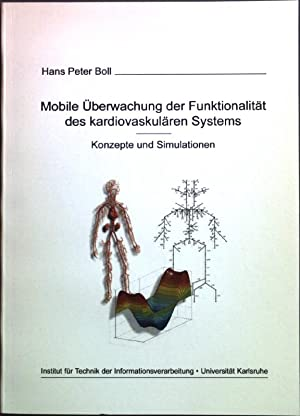 Mobile Überwachung der Funktionalität des kardiovaskulären Systems;: Boll, Hans Peter: