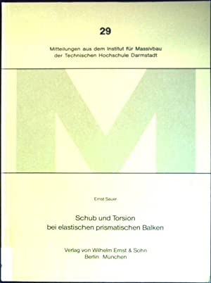 Schub und Torsion bei elastischen prismatischen Balken: Sauer, Ernst:
