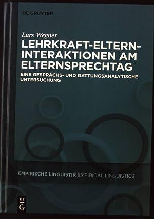 Lehrkraft-Eltern-Interaktionen am Elternsprechtag : eine gesprächs- und: Wegner, Lars (Verfasser):