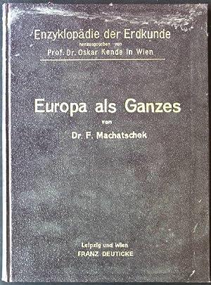 Europa als Ganzes Enzyklopädie der Erdkunde: Machatschek, Fritz: