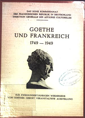 Goethe und Frankreich 1749-1949 - Zur zweihundertjährigen