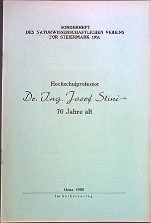 Hochschulprofessor Dr. Ing. Josef Stini 70 Jahre: Günter, D. J.: