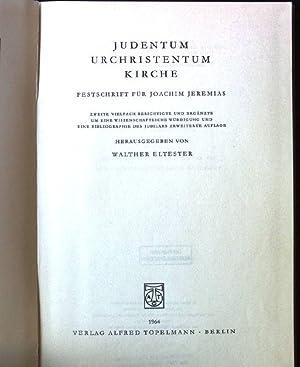 Judentum Urchristentum Kirche - Festschrift für Joachim: Eltester, Walther: