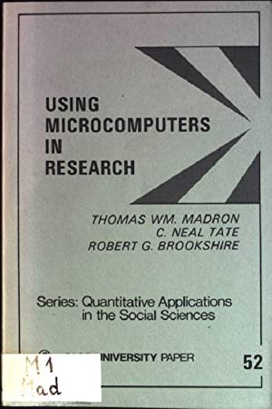 Using Microcomputers in Research Quantitative Applications in: Bookshire, Robert G.,