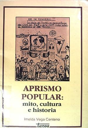 Aprismo Popular: mito, cultura e historia: Vega Centeno, Imelda: