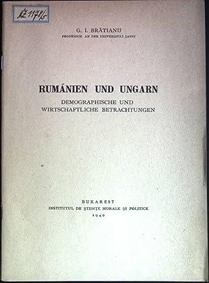 Rumänien und Ungarn: Demographische und wirtschaftliche Betrachtungen: Bratianu, G. I.: