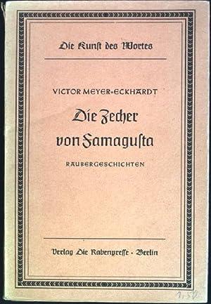 Die Zecher von Famagusta: Räubergeschichten Die Kunst: Meyer-Eckhardt, Victor: