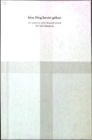 Den Weg heute gehen : 150 Jahre: Hämmerle, Markus W.,