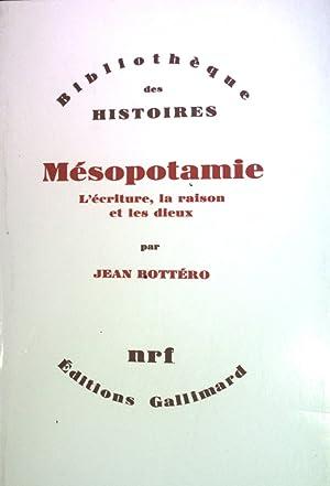 Mésopotamie - L'Écriture, La Raison et Les: Bottéro, Jean: