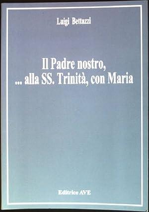 Il padre nostro. Alla SS. Trinità, con: Luigi, Bettazzi: