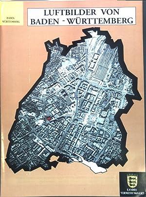 Luftbilder von Baden-Württemberg;: Landesvermessungsamt Baden-Württemberg (Hrsg.):