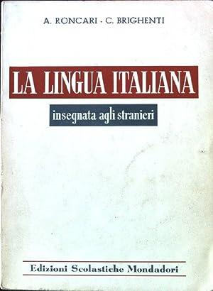 La Lingua Italiana insegnata Agli Stranieri: Roncari, A. und