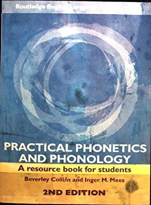 Practical Phonetics and Phonology: A resource book: Collins, Beverley S.