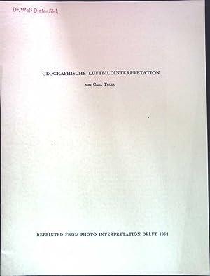 Geographische Luftbildinterpretation;: Troll, Carl: