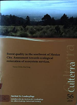 Forest quality in the southwest of Mexico: Avila-Akerberg, Victor: