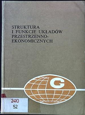 Struktura i Funkcje ukladow Przestrzenno - Ekonomicznych: Chojnickiego, Zbyszja: