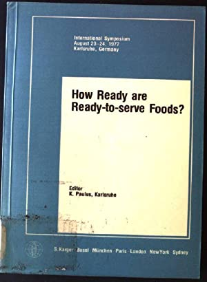 How Ready Are Ready-To-Serve Foods?: Paulus, K.: