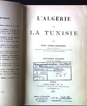 L'Algerie et la Tunisie: Leroy-Beaulieu, Paul:
