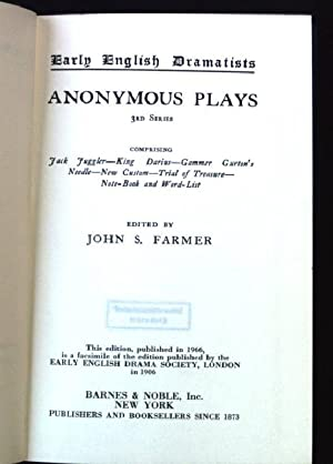 Early English Dramatists Volume XII : Anonymous Plays, 3rd Series; 1550 - 1565: Farmer, John S.: