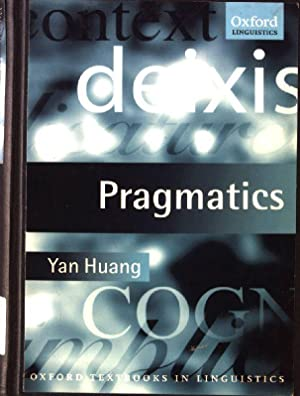 Pragmatics Oxford Textbooks in Linguistics: Huang, Yan: