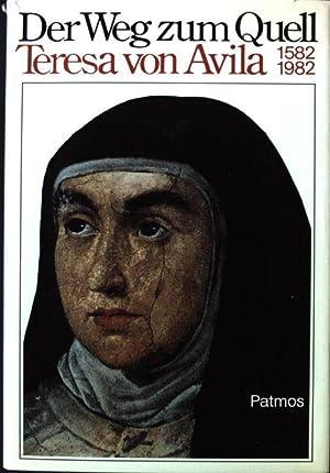 Der Weg zum Quell Teresa von Avila: Kotschner, Joseph: