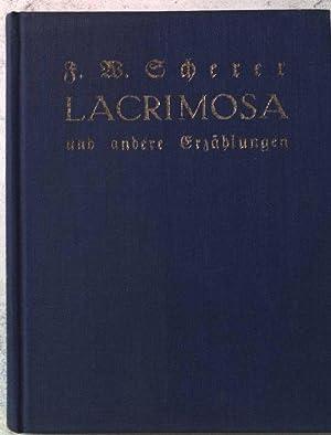 Lacrimosa und andere Erzählungen.: Scherer, Franz Wolfram: