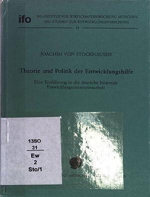 Theorie und Politik der Entwicklungshilfe : e.: Stockhausen, Joachim von: