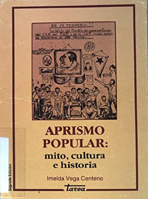 Aprismo Popular: mito, cultura e historia.: Centeno, Imelda Vega: