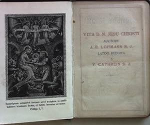 Vita D.N. Jesu Christi e quatuor evangeliis ipsis ss. librorum verbis concinnata.: Cathrein, ...