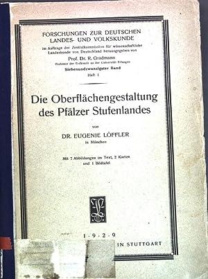 Die Oberflächengestaltung des Pfälzer Stufenlandes; Forschungen zur deutschen Landes- und ...