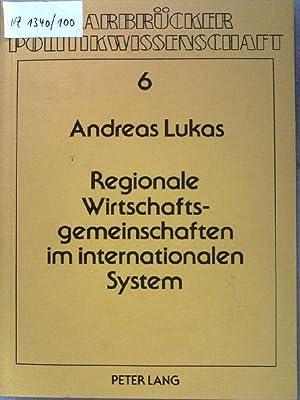 Regionale Wirtschaftsgemeinschaften im internationalen System : e.: Lukas, Andreas: