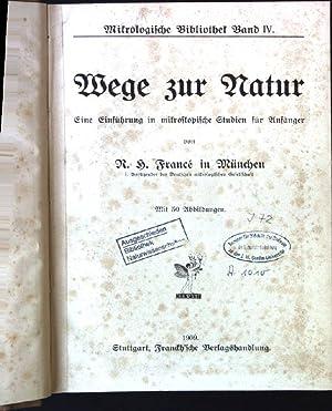 Wege zur Natur - Eine Einführung in mikroskopische Studien für Anfänger Mikrologische Bibliothek ...