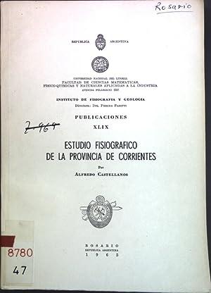 Estudio fisiografico de la Provincia de Corrientes;: Castellanos, Alfredo: