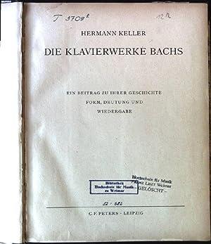 Die Klavierwerke Bachs: Keller, Hermann: